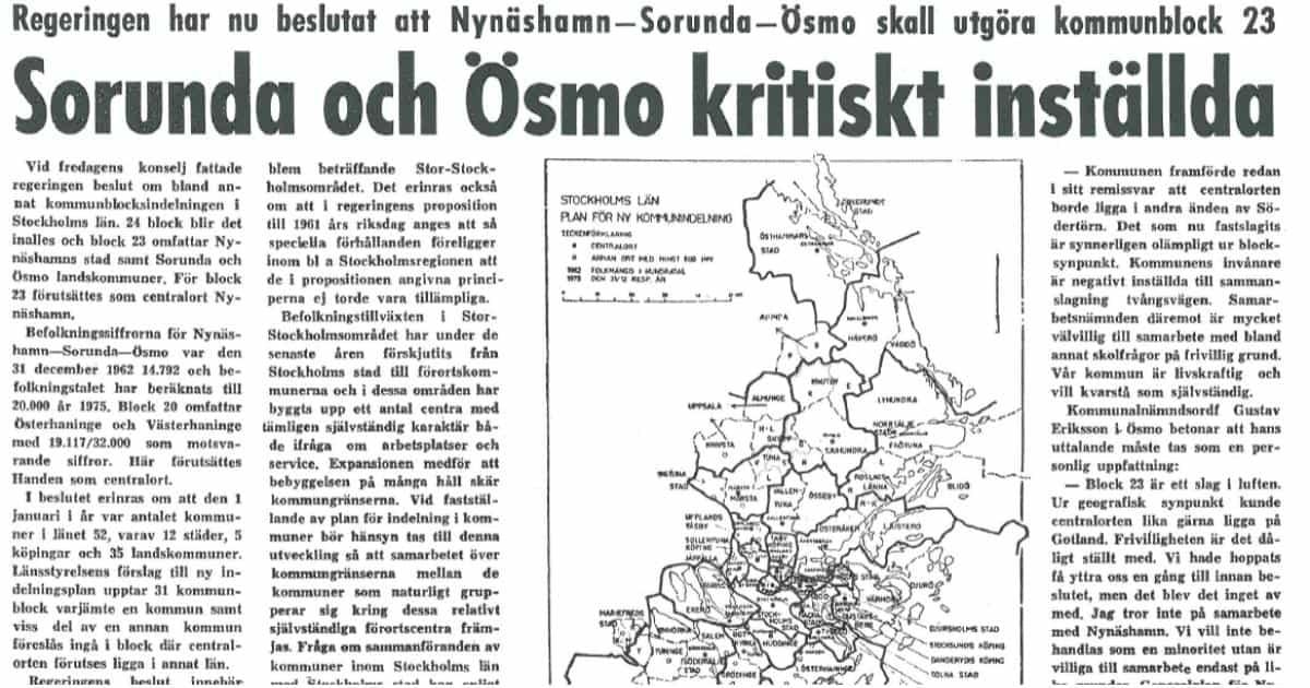 Sorunda och Ösmo kritiskt inställda till kommunsammanslagning. Regeringen har nu beslutat att Nynäshamn-Sorunda-Ösmo skall utgöra kommunblock 23. Sorunda och Ösmo kritiskt inställda. Centralorten kan lika gärna ligga på Gotland!