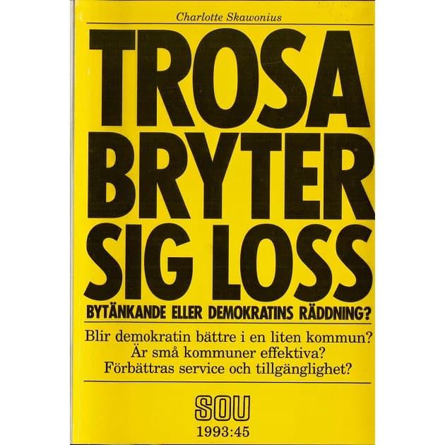 1993-04-01 - Trosa bryter sig loss - Bytänkande eller demokratins räddning?
