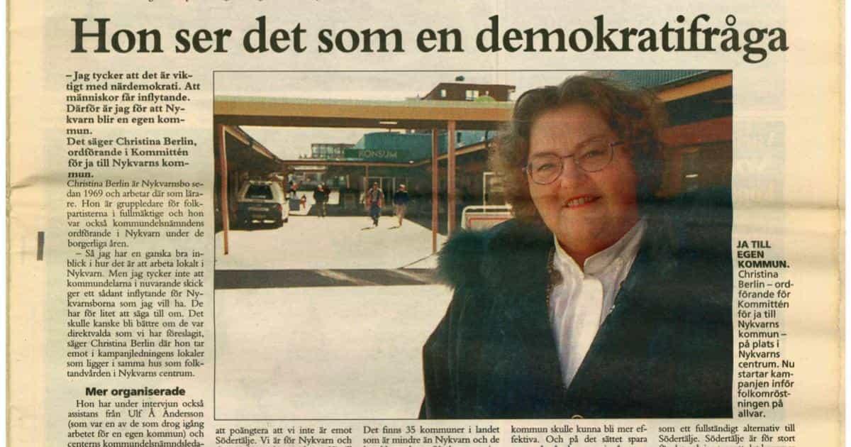 Demokrati, demokrati och demokrati! Christina Berlin, Ja-general i Nykvarn, om de tre viktigaste skälen till att bilda egen kommun.