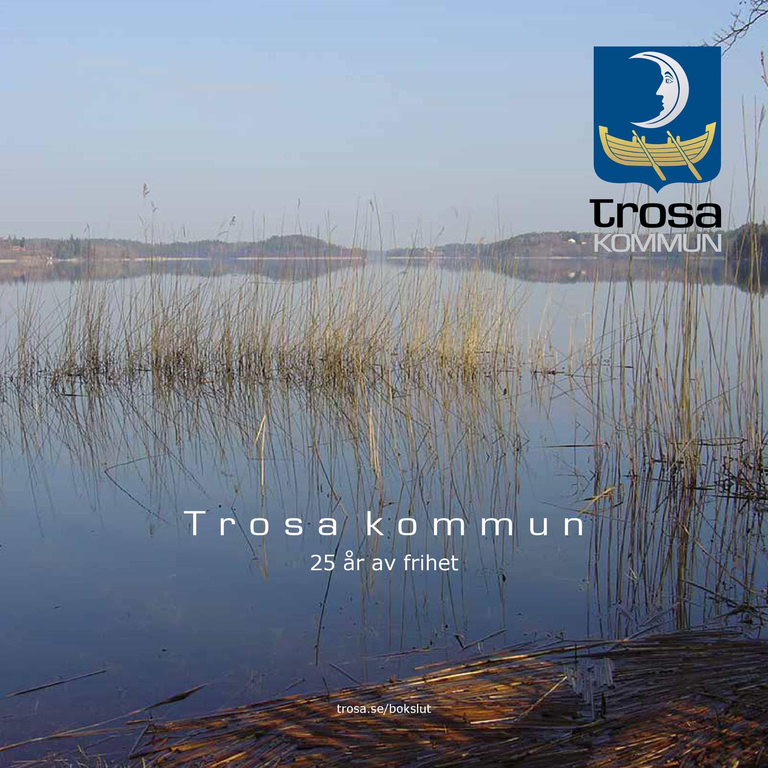 Läs om Trosa kommuns framgångsrecept! Kommunens verksamheter och utbud skall styras av medborgarnas behov och önskemål!