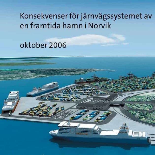 2006-10-01 - RAPPORT - Banverkets regeringsuppdrag - Konsekvenser för järnvägssystemet av en framtida hamn i Norvik