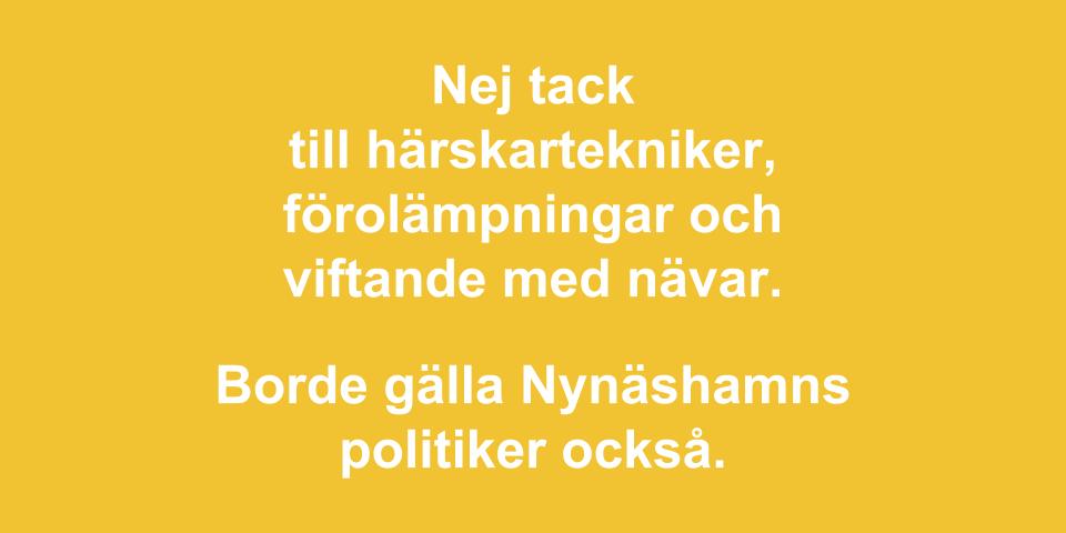 Vi föreslår etiska regler för politikerna i Nynäshamn. Många arbetsplatser har regler för hur man uppför sig, behandlar medarbetare och agerar i olika situationer. Vi tror att sådana regler är bra för demokratin.