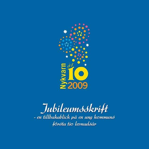 2008-11-13 - Nykvarn 10 år 2009 - Jubileumsskrift - En tillbakablick på en ung kommuns första tio levnadsår