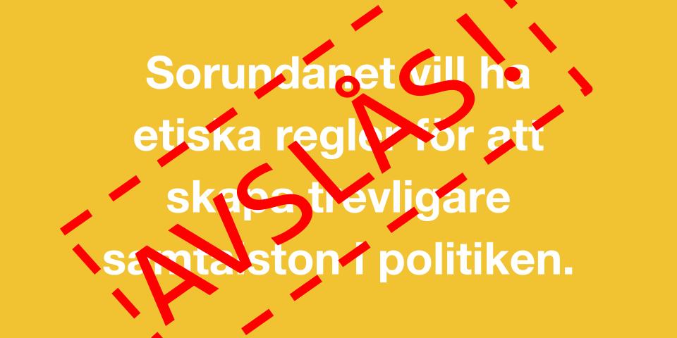 Nynäshamns politiker vill inte ha etiska regler Avslag för vår motion som syftade till en trevligare samtalston i politiken.