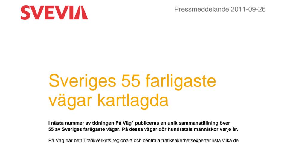 Väg 225 är en av Sveriges farligaste vägar På dessa vägar dör hundratals människor varje år.