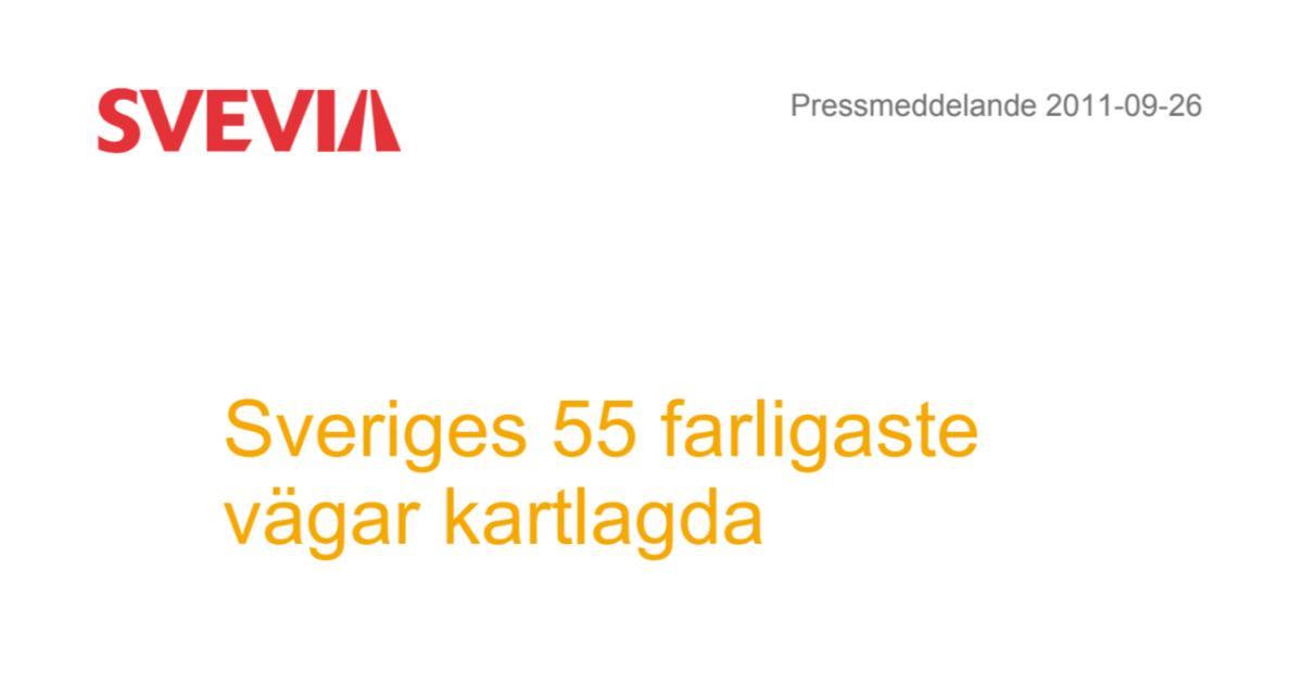 Väg 225 är en av Sveriges 55 farligaste vägar På dessa vägar dör hundratals människor varje år.