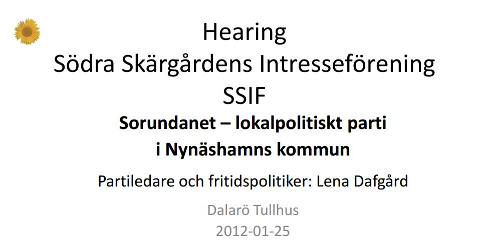 2012-01-25 - Vi deltar på hearing om skärgården - Hearingen anordnad av Södra Skärgårdens intresseförening på Dalarö.