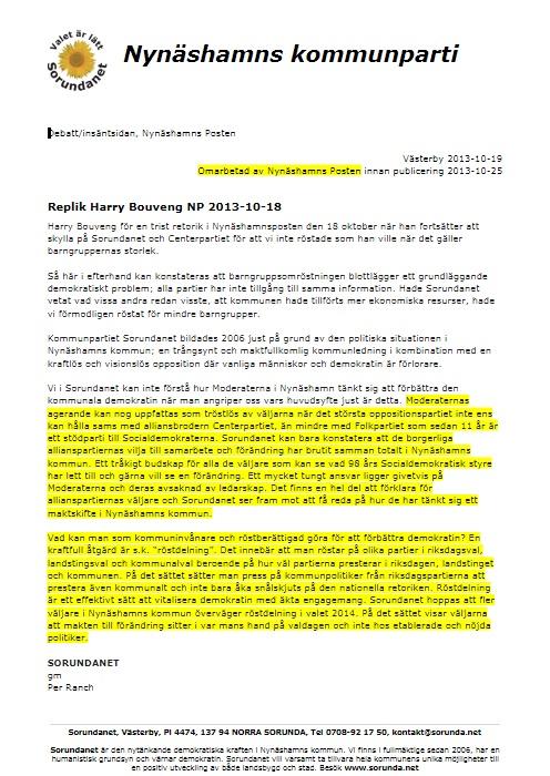 2013-10-26 - Hela repliken som NP kortade ned! - Vår andra replik till Moderata oppositionsrådet i Nynäshamn kortades ned till oigenkännlighet av Nynäshamnsposten 2013-10-25 Läs hela här.