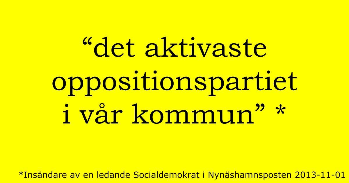 2013-11-04 - Vi är aktivaste oppositionspartiet! - Vi tackar Socialdemokratisk kommunpolitiker för berömmet! Lite sparkar får vi också som väntat!