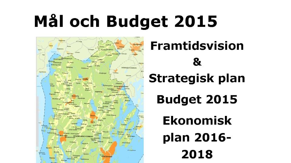 2014-05-28 - Mål och budget 2015. - Framtidsvision & Strategisk plan. Budget 2015. Ekonomisk plan 2016-2018 för Nynäshamns kommun
