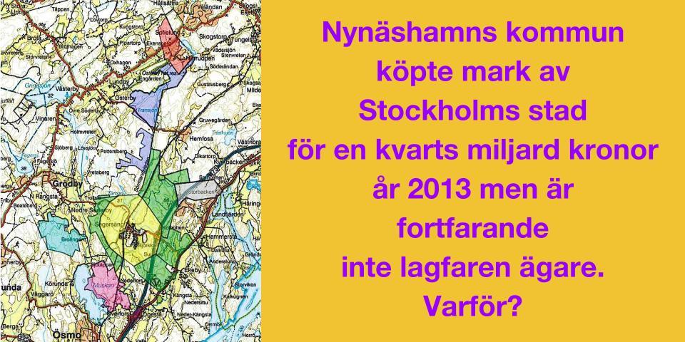 """Interpellation om """"Stockholmsmarken"""" Varför har vår kommun inte ansökt om lagfarter för 45 fastigheter, som ingår i den s.k. Stockholmsmarken?"""