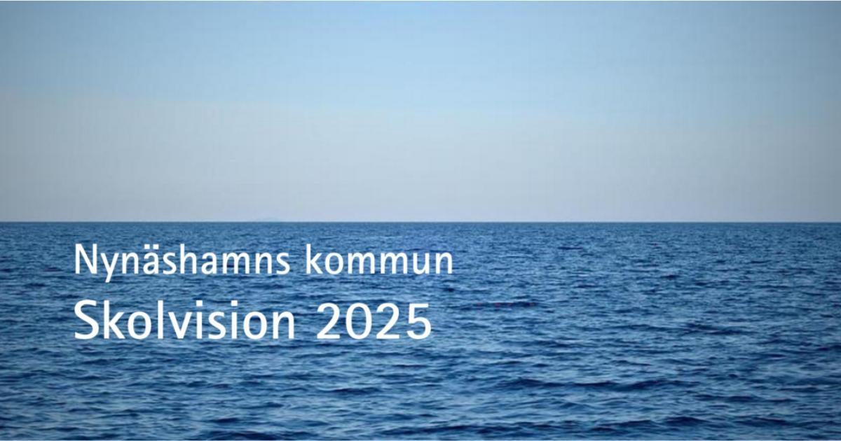Skolvision 2025 Vår kommun står inför ett antal utmaningar för att bemöta den framtida skolorganisationens krav och behov.