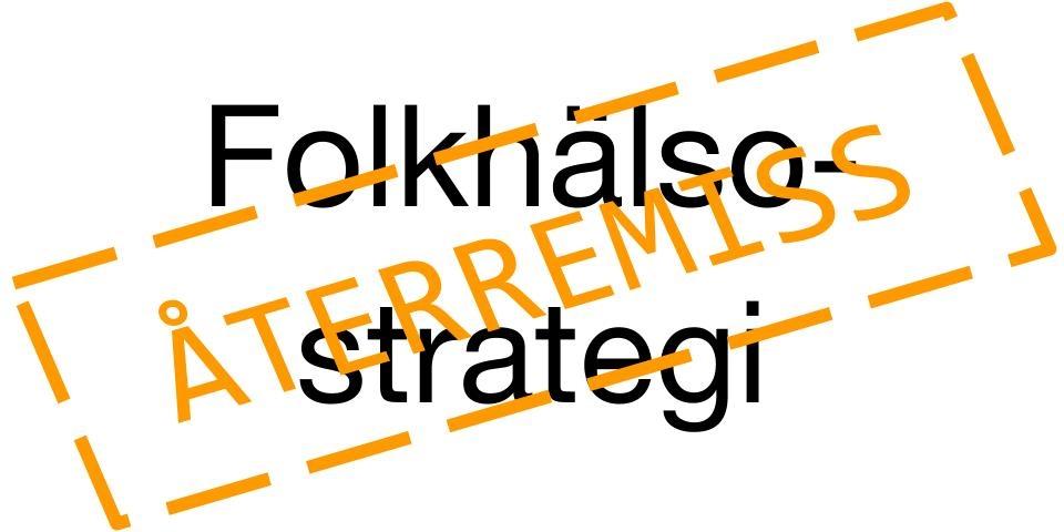2016-01-13 - Vi yrkar på återremiss för förslag till folkhälsostrategi - Det är viktigt att strategin verkligen bidrar till ökad VÅRD & OMSORG och att den, som ska ange inriktningen på folkhälsoarbetet under tio år, är väl genomtänkt och har tydliga, mätbara mål.