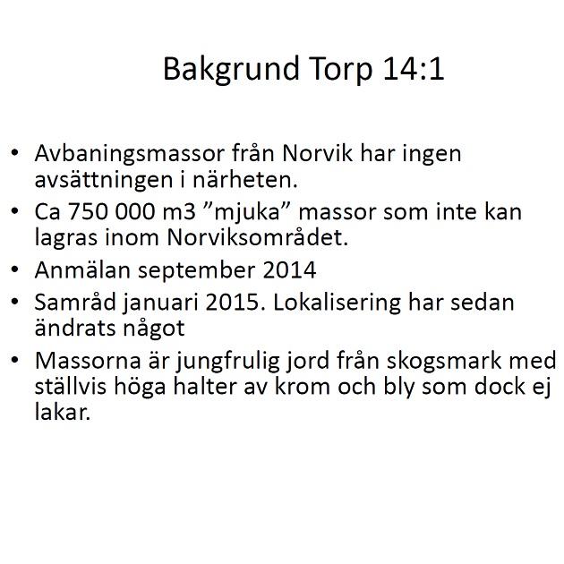 """2016-04-07 - Inert deponi - Presentation vid samråd 2016-04-07 - Avbaningsmassor från Norvik har ingen avsättningen i närheten. Ca 750 000 kubikmeter """"mjuka"""" massor som inte kan lagras inom Norviksområdet."""