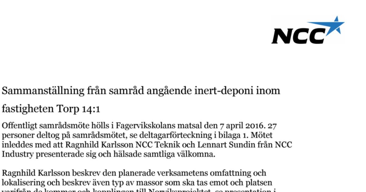 Inert deponi - Protokoll från samråd 2016-04-07 Offentligt samrådsmöte hölls i Fagervikskolans matsal den 7 april 2016. 27 personer deltog.
