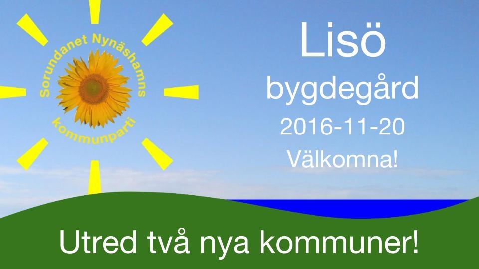 2016-10-31 - Lisö bygdegård, söndagen den 20 november kl 16. Välkommen att lyssna och diskutera! - Hjälp oss planera - anmäl Dig här. Som tack bjuder vi på fika.
