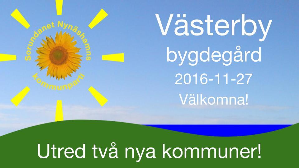 2016-11-21 - Västerby bygdegård söndagen den 27 november kl 16. Välkommen att lyssna och diskutera! - Hjälp oss planera - anmäl Dig här. Som tack bjuder vi på fika.