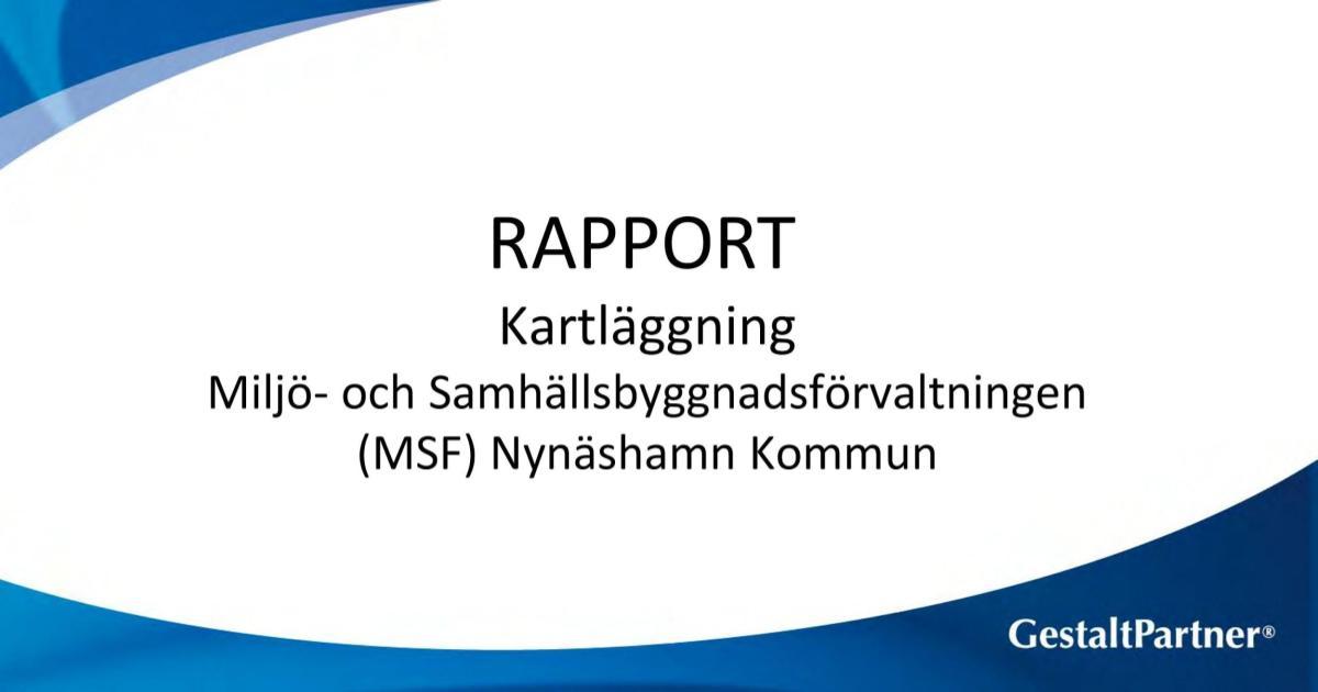 2016-12-15 - RAPPORT MSF Nynäshamns Kommun - Kartläggning av Miljö- och Samhällsbyggnadsförvaltningen (MSF) utförd av Gestaltpartner