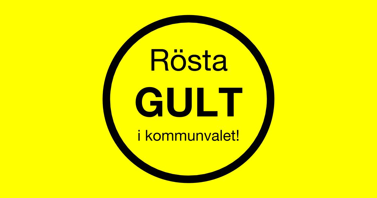 Rösta GULT! Oavsett politisk färg är Du välkommen att rösta gult i kommunvalet!
