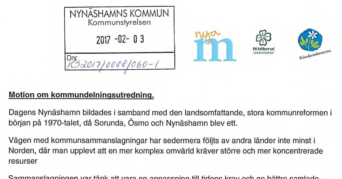 Motion om kommundelningsutredning från C + KD + M Vi yrkar att ...  initiera en heltäckande utredning som kan ligga till grund för ett ev. framtida beslut att gå vidare i en process att dela Nynäshamns kommun i två eller flera delar.