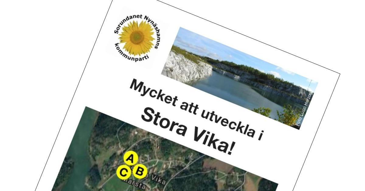2017-02-14 - Mycket att utveckla i Stora Vika! - Stora Vika har alla möjligheter till positiv utveckling, men då måste den politiska ledningen visa vilja, engagemang och handlingskraft!