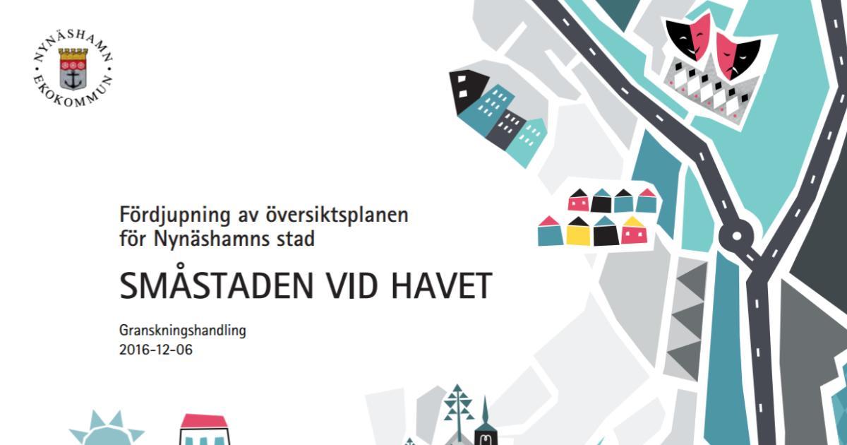 Yttrande över fördjupad översiktsplan för orten Nynäshamn Vi välkomnar ambitionen att utveckla orten Nynäshamn så den blir mer attraktiv för alla i hela vår kommun.