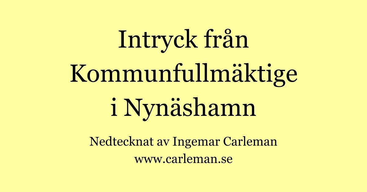 Förmodligen en kväll som går till de Nynäs-historiska hävderna. Intryck från Kommunfullmäktige i Nynäshamn av Ingemar Carleman.