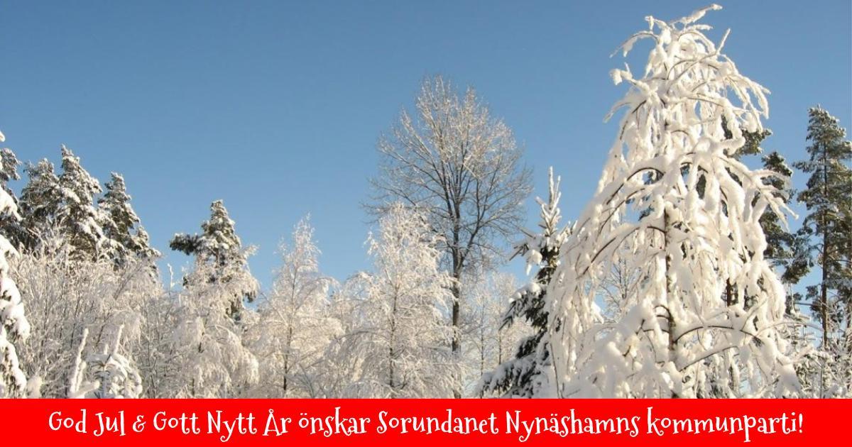 God Jul och Gott Nytt År! Önskar Sorundanet Nynäshamns kommunparti!