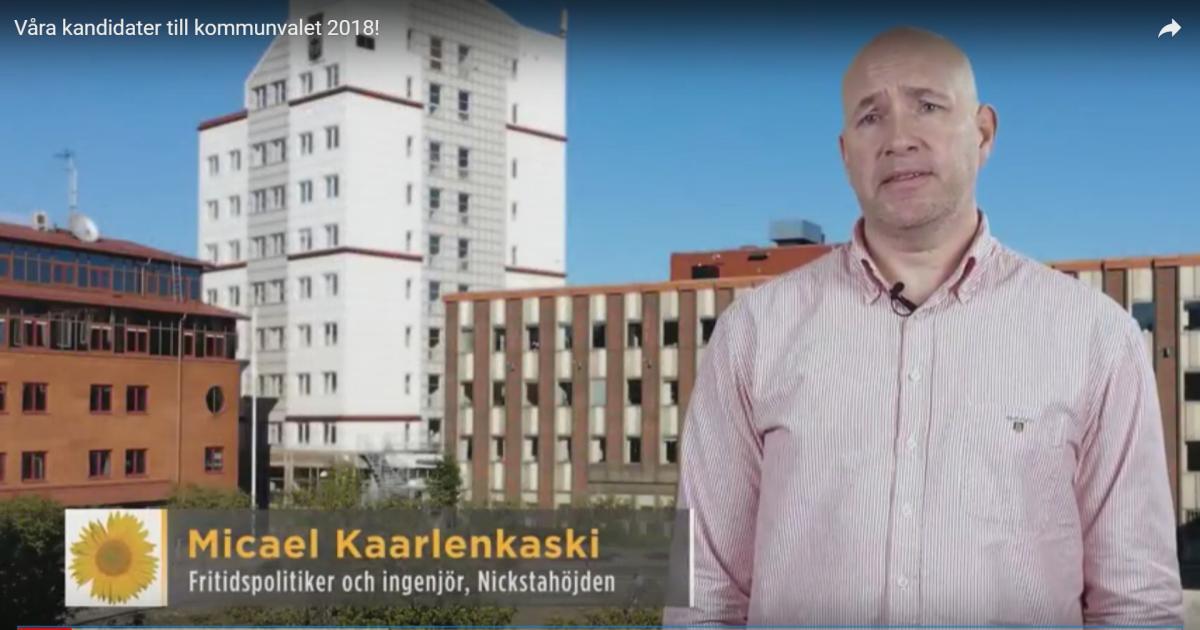 Våra kandidater till Kommunfullmäktige 2018-2022 Micael Kaarlenkaski är fritidspolitiker, ingenjör och bor på Nickstahöjden.