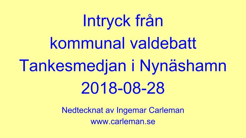 2018-08-28 - Intryck från kommunal valdebatt Tankesmedjan Nynäshamn - Tror ingen av oss blev värst mycket klokare eller att det ens var någon vidare vägledning för den osäkre väljaren.