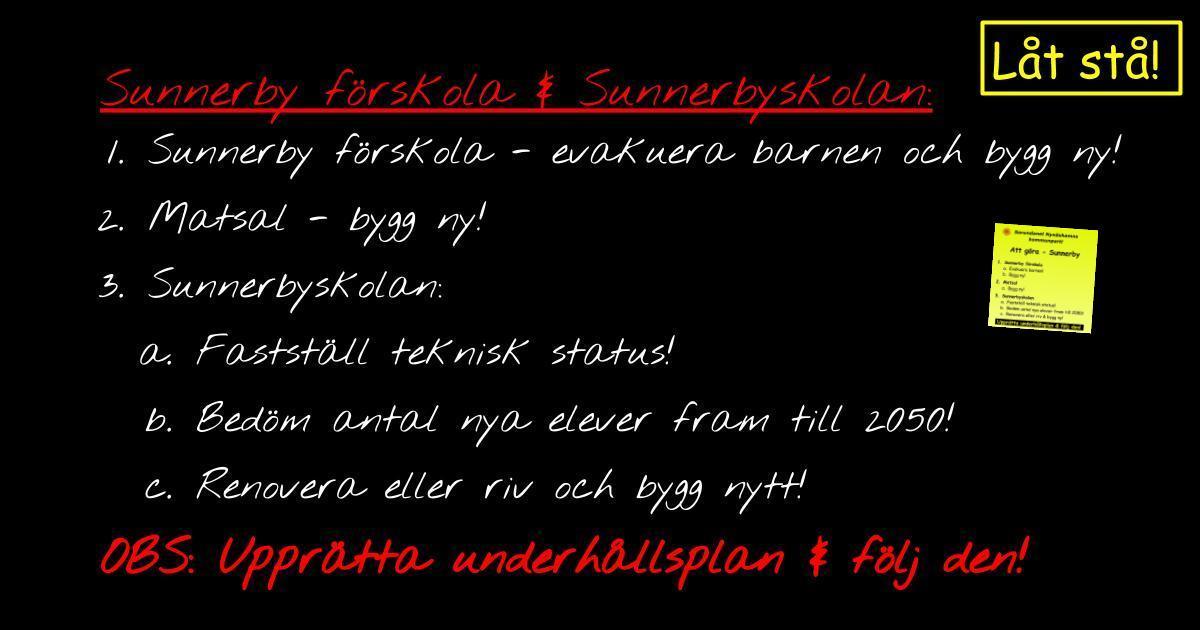 Sunnerby - bakläxa Vi vill göra rätt från början och det ryms på en Post-It-lapp!