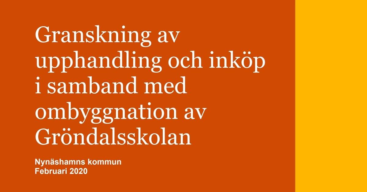 2020-02-27 - Granskning av upphandling och inköp i samband med ombyggnation av Gröndalsskolan - Miljö- och samhällsbyggnadsnämnden behöver säkerställa att upphandlingar av entreprenörer sker i enlighet med LOU och kommunens upphandlingsregler.