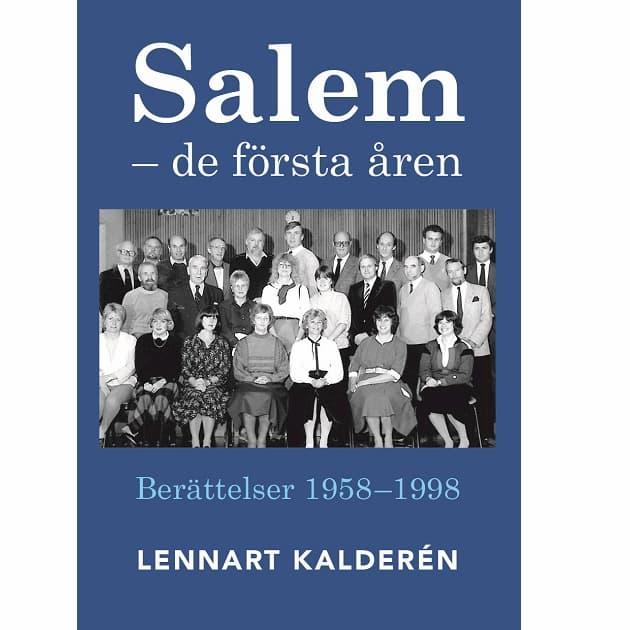 """2020-10-29 - Salem - De första åren av Lennart Kalderén - Spännande bok om kampen för """"Salem - egen kommun"""" och pionjärtiden i ny kommun."""