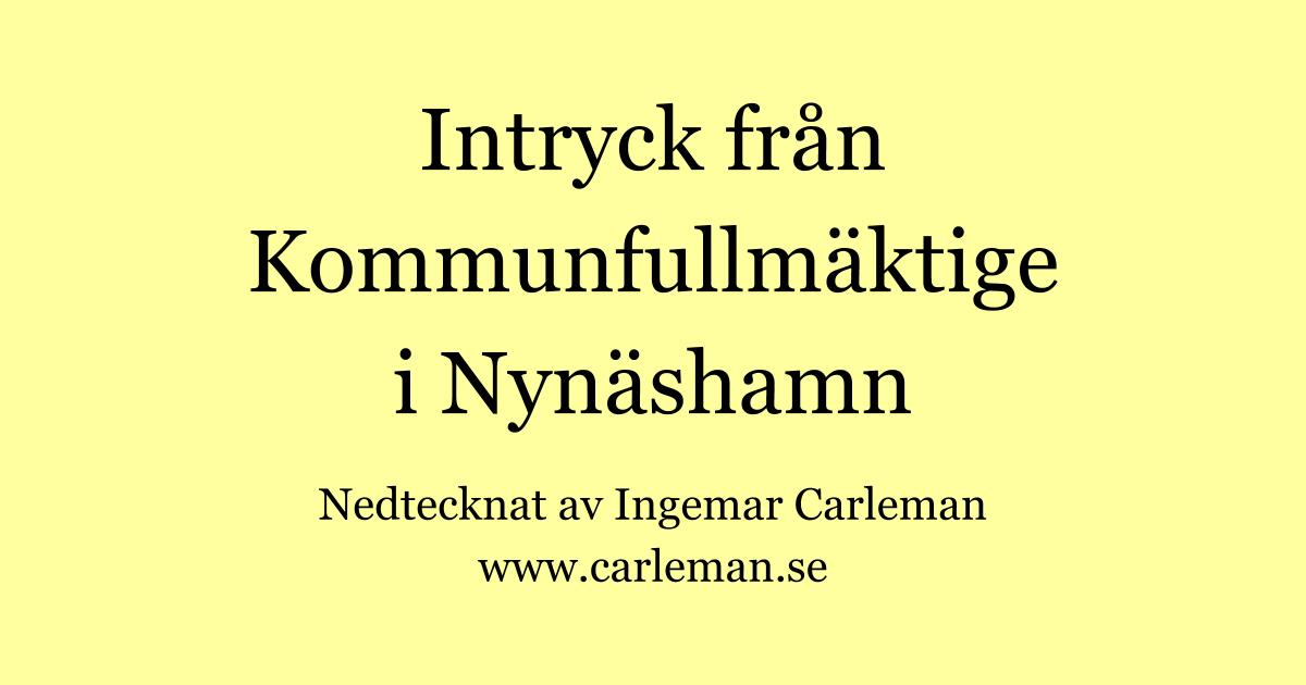 Inte går jag direkt stärkt i min tro på demokratin nu efter åtskilliga år på åhörarbänken Intryck från Kommunfullmäktige i Nynäshamn av Ingemar Carleman.