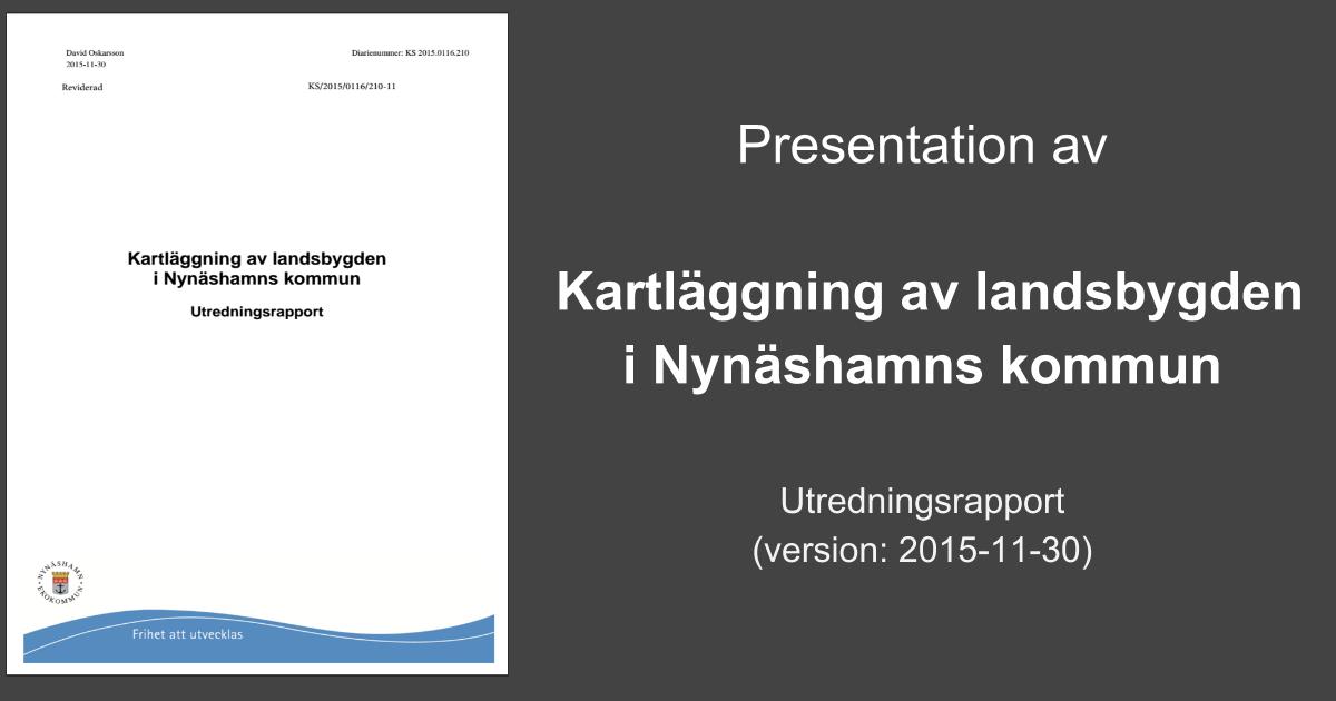 Presentation av 'Kartläggning av landsbygden i Nynäshamns kommun'. Utredningsrapport (version: 2015-11-30)