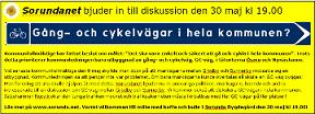 2012-05-24 - Gång- och cykelvägar i hela vår kommun? - Vi bjuder in till diskussion den 30 maj kl 19.00 i Sorunda Bygdegård. Välkomna!