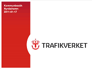 Trafikverket besöker vår kommun Åtgärdsplaneringen 2010-2021 och fokus på genomförandeplanering och uppföljning!
